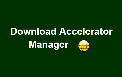 Download Manager Accelerator Free Download